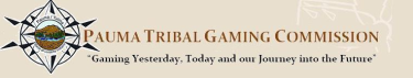 Click here to access Pauma Tribal Gaming Commission jobs with Casino Careers